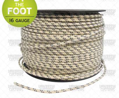 16 gauge cloth covered wire Cloth Covered Wire, 16 gauge, sold by, foot, Assorted Colors Available 16 Gauge Cloth Covered Wire Nice Cloth Covered Wire, 16 Gauge, Sold By, Foot, Assorted Colors Available Collections