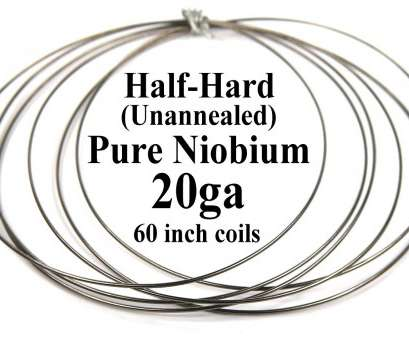 18 gauge niobium wire Pure Niobium Wire, 20 gauge (.031 inch /.8mm / 20ga AWG), 5 foot (60-inch) coils, Natural, Unannealed (Half Hard) Free Ship 18 Gauge Niobium Wire Practical Pure Niobium Wire, 20 Gauge (.031 Inch /.8Mm / 20Ga AWG), 5 Foot (60-Inch) Coils, Natural, Unannealed (Half Hard) Free Ship Collections