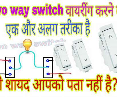 2 way switch wiring hindi TWO, SWITCH WIRING'S DIFFERENT CONNECTION IN HINDI 14 Perfect 2, Switch Wiring Hindi Photos