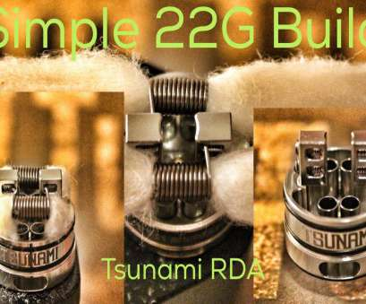 24 gauge kanthal wire build Simple, Build 0.36ohm, Tsunami RDA 24 Gauge Kanthal Wire Build Brilliant Simple, Build 0.36Ohm, Tsunami RDA Photos