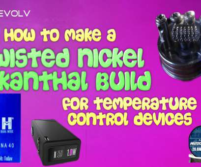 24 gauge nickel wire build How to make a twisted Nickel/Kanthal Build, Temperature Control, YouTube 24 Gauge Nickel Wire Build Fantastic How To Make A Twisted Nickel/Kanthal Build, Temperature Control, YouTube Galleries