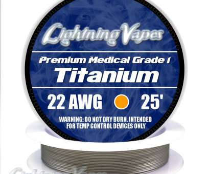 26 gauge titanium wire Titanium Wire (Surgical Grade, Lightning Vapes 26 Gauge Titanium Wire Brilliant Titanium Wire (Surgical Grade, Lightning Vapes Pictures
