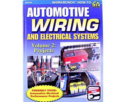 automotive wiring and electrical systems CarTech Book Automotive Wiring, Electrical Systems Volume 2: Projects Automotive Wiring, Electrical Systems Fantastic CarTech Book Automotive Wiring, Electrical Systems Volume 2: Projects Solutions
