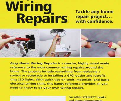 easy home electrical wiring Stanley Easy Home Wiring Repairs: Clifford A. Popejoy: 9781631860027: Amazon.com: Books Easy Home Electrical Wiring Nice Stanley Easy Home Wiring Repairs: Clifford A. Popejoy: 9781631860027: Amazon.Com: Books Photos