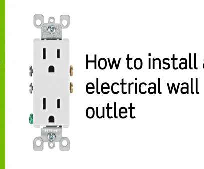 electrical outlet wiring basics Leviton Presents:, to Install an Electrical Wall Outlet Electrical Outlet Wiring Basics Brilliant Leviton Presents:, To Install An Electrical Wall Outlet Images
