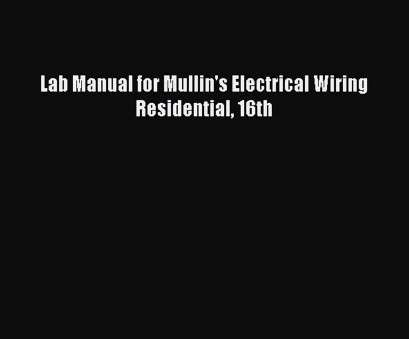 electrical wiring residential lab manual Read, Manual, Mullin's Electrical Wiring Residential 16th Ebook Free, Video Dailymotion Electrical Wiring Residential, Manual Best Read, Manual, Mullin'S Electrical Wiring Residential 16Th Ebook Free, Video Dailymotion Solutions