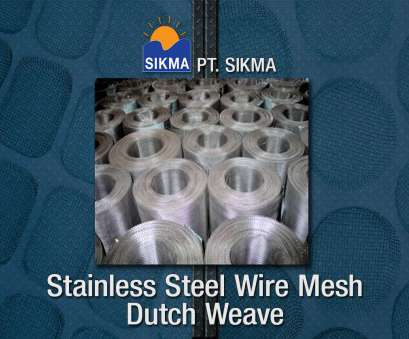 harga stainless steel wire mesh Stainless Steel Wire Mesh Dutch Weave Harga Stainless Steel Wire Mesh Top Stainless Steel Wire Mesh Dutch Weave Galleries