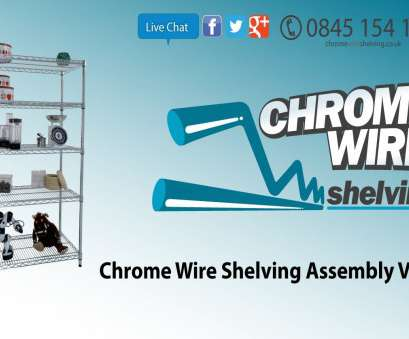how to assemble wire shelving racks How to assemble chrome wire shelving racks How To Assemble Wire Shelving Racks Fantastic How To Assemble Chrome Wire Shelving Racks Images
