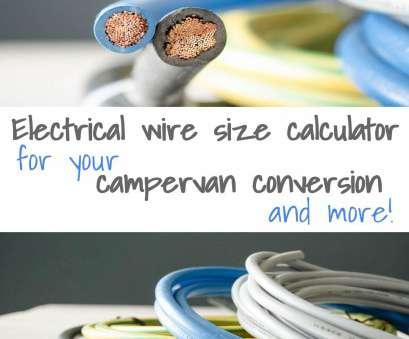 how to determine electrical wire size Campervan conversion: Electrical wire size calculator, Calculator How To Determine Electrical Wire Size Perfect Campervan Conversion: Electrical Wire Size Calculator, Calculator Collections