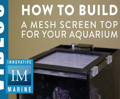 how to make wire mesh screen How to Build a Mesh Screen, for your Aquarium How To Make Wire Mesh Screen Top How To Build A Mesh Screen, For Your Aquarium Solutions