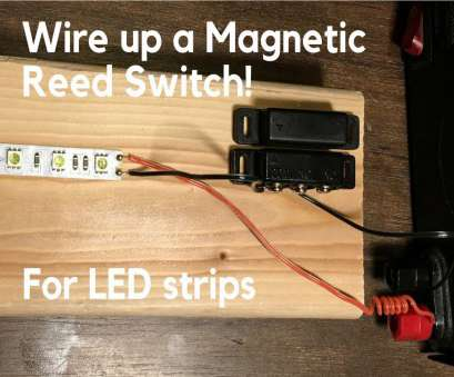 how to wire a reed switch How to wire up magnetic switch in-line with a, strip (reed switch) How To Wire A Reed Switch Best How To Wire Up Magnetic Switch In-Line With A, Strip (Reed Switch) Collections