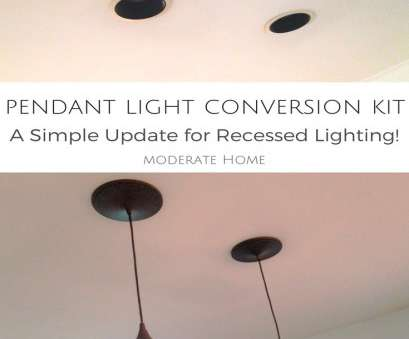 install recessed light conversion kit Goodbye Recessed Lights: Pendant Conversion, for an Easy Update 13 Professional Install Recessed Light Conversion Kit Images