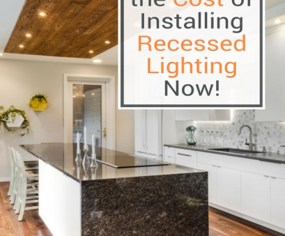 installing recessed lighting estimate Whether you're building a, home or renovating an, house, recessed lighting Installing Recessed Lighting Estimate Top Whether You'Re Building A, Home Or Renovating An, House, Recessed Lighting Galleries
