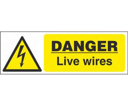 live electrical wire danger Danger Live Wires Signs, Electrical Hazard Safety Signs Ireland Live Electrical Wire Danger Practical Danger Live Wires Signs, Electrical Hazard Safety Signs Ireland Ideas