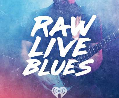 live wire blues power remastered Raw Live Blues, iHeartRadio Live Wire Blues Power Remastered Most Raw Live Blues, IHeartRadio Pictures