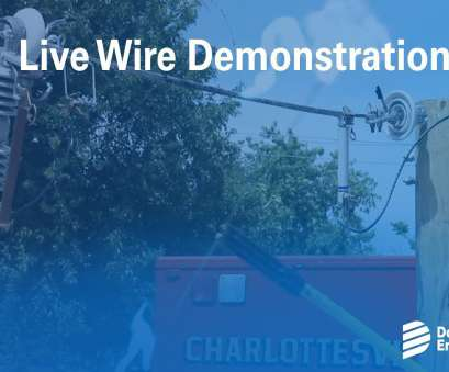 live wire electric company Live Wire Demonstration Live Wire Electric Company Best Live Wire Demonstration Pictures