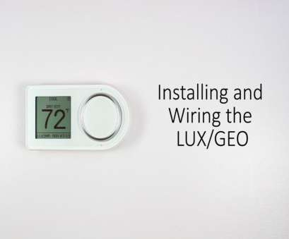 Lux, Thermostat Wiring Diagram Cleaver Installing, Wiring, LUX/GEO Galleries
