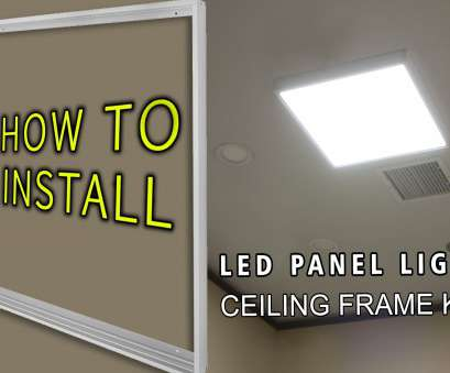 replace ceiling light panel HOW TO INSTALL, Panel Light Ceiling Frame Kit Replace Ceiling Light Panel Most HOW TO INSTALL, Panel Light Ceiling Frame Kit Solutions