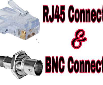 rj45 to bnc wiring diagram RJ45 Connector &, Connector Explain in hindi Rj45 To, Wiring Diagram Creative RJ45 Connector &, Connector Explain In Hindi Solutions