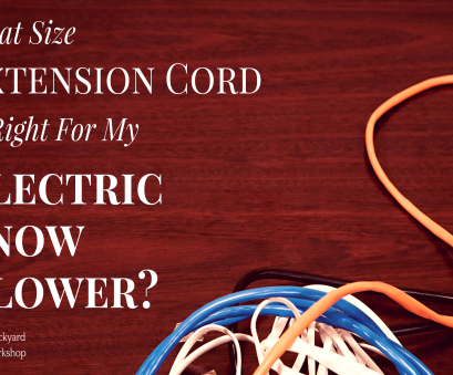 what size electrical wire do i need What Size Extension Cord Will Work With My Electric Snowblower, BackyardWorkshop.com What Size Electrical Wire Do I Need Practical What Size Extension Cord Will Work With My Electric Snowblower, BackyardWorkshop.Com Images