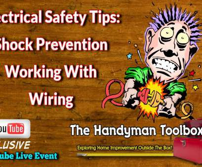 when is wire size in electrical hazard Electrical Safety Tips, Shock Prevention Working With Wiring When Is Wire Size In Electrical Hazard Creative Electrical Safety Tips, Shock Prevention Working With Wiring Solutions