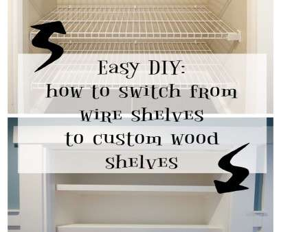white vinyl wire shelving How to Replace Wire Shelves with, Custom Wood Shelves -, Happy Housie White Vinyl Wire Shelving Popular How To Replace Wire Shelves With, Custom Wood Shelves -, Happy Housie Pictures