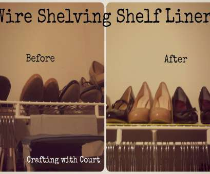 wire closet shelving for shoes Crafting with Court: Wire Shelving Shelf Liner Wire Closet Shelving, Shoes Perfect Crafting With Court: Wire Shelving Shelf Liner Galleries