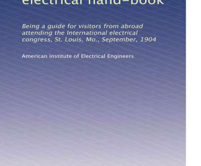 home electrical wiring by david w rongey Get Quotations ·, Pittsburg electrical hand-book: Being a guide, visitors from abroad attending the Home Electrical Wiring By David W Rongey Best Get Quotations ·, Pittsburg Electrical Hand-Book: Being A Guide, Visitors From Abroad Attending The Images