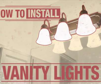 how to wire a vanity light How To Install: Vanity Lights How To Wire A Vanity Light Brilliant How To Install: Vanity Lights Images