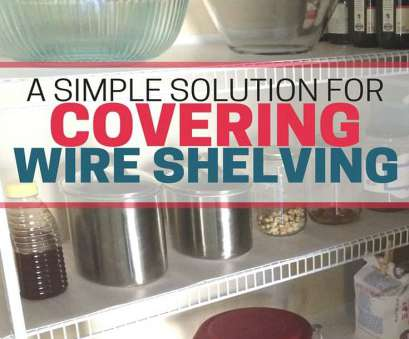 installing wire shelving in pantry A Simple Solution, Covering Wire Shelving in, Pantry, Organizing Moms Installing Wire Shelving In Pantry Popular A Simple Solution, Covering Wire Shelving In, Pantry, Organizing Moms Ideas