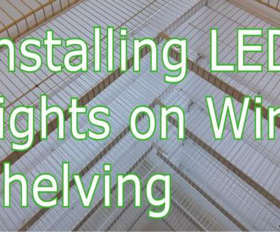 installing wire shelving in pantry LED Lighting on Wire Shelving in Pantry or other closet Installing Wire Shelving In Pantry New LED Lighting On Wire Shelving In Pantry Or Other Closet Galleries