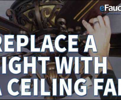 8 New Replacing A Light Fixture With Ceiling Fan Solutions